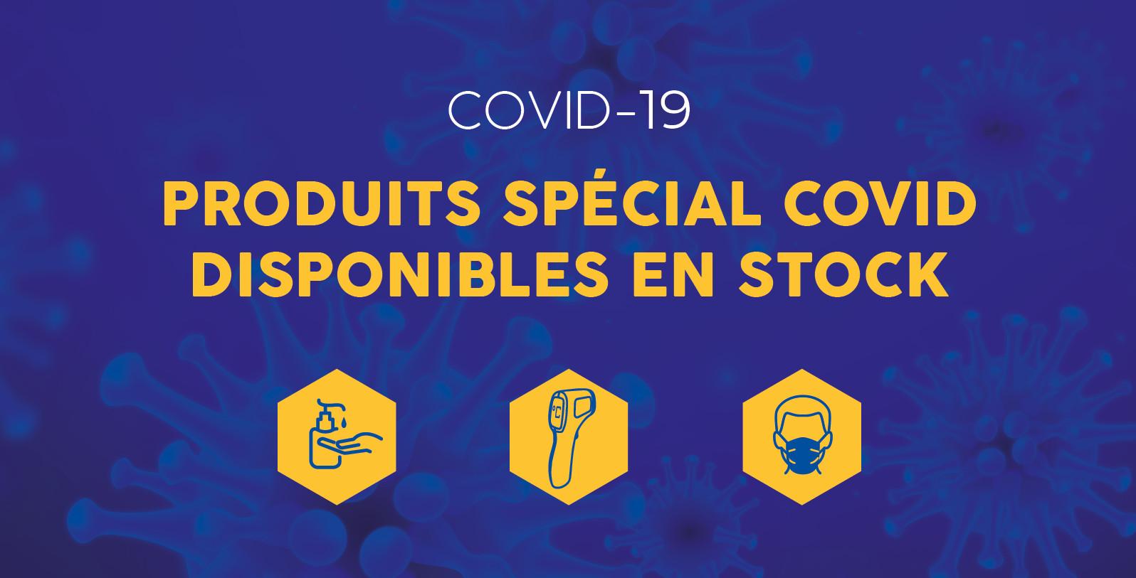 """Liste des produits """"spécial COVID"""" disponibles en stock"""